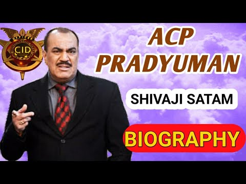 CID ACP Pradyuman || Shivaji Satam Biography