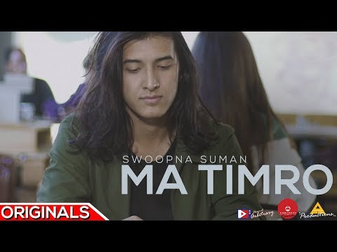 Ma Timro - Official Music Video - Swoopna Suman | Arbitrary Originals