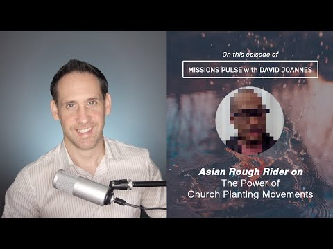 004: Asian Rough Rider on The Power of Church Planting Movements