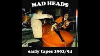MAD HEADS - EARLY TAPES 1992/94
