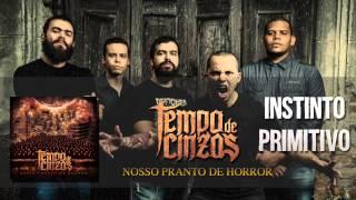 TEMPO DE CINZAS - Instinto Primitivo