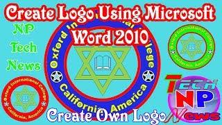 How To Create Logo  Using Microsoft Word 2010?-  NP Tech News