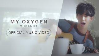 Download MY OXYGEN - Supanut [OFFICIAL MV]