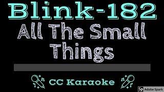 Blink-182 • All The Small Things (CC) [Karaoke Instrumental Lyrics]