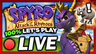 🔴 LIVE / SPYRO: Attack of the Rhynocs!  ~ [ 100% COMPLETION LET