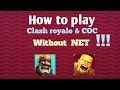 Clash royale & clash of clans free play | without net