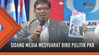 Sidang Media Mesyuarat Biro Politik PKR