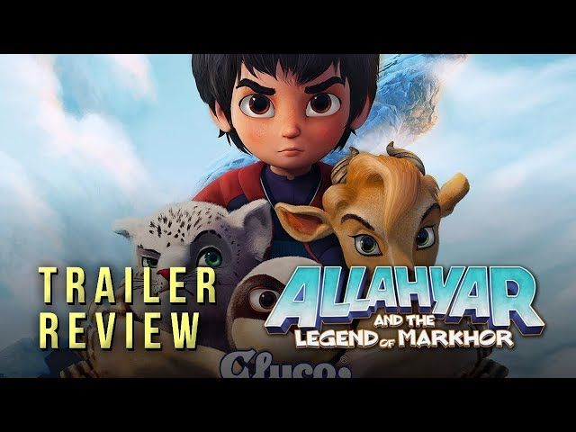 Allahyar and the Legend of Markhor | Trailer Review