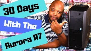 30 Days with the Alienware Aurora R7 Full Review (i7 8700, Nvidia Geforce Gtx 1070)