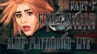 FIRST TIME EVER PLAYING FINAL FANTASY | PART 1|  Final Fantasy VII Remake Blind Playthrough