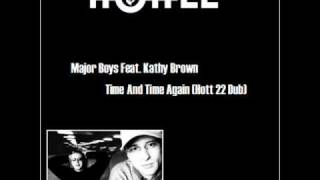 Major Boys Feat. Kathy Brown - Time And Time Again (Hott 22 Dub)