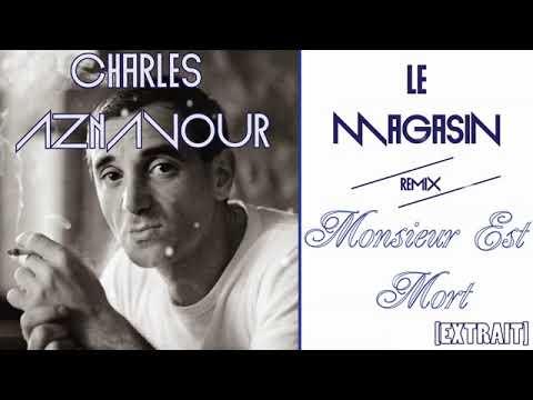 Charles Aznavour - Monsieur Est Mort (Le Magasin Rebirth Remix)