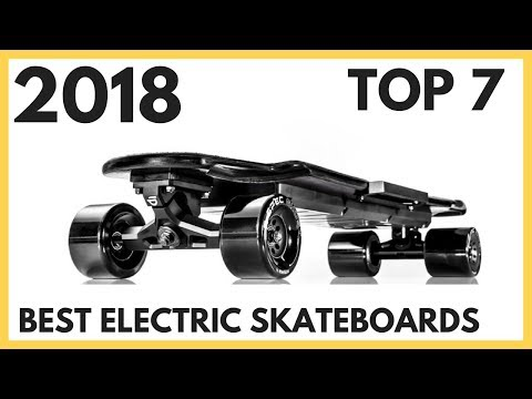 Top 7 Best Electric Skateboards You Can Buy 2018