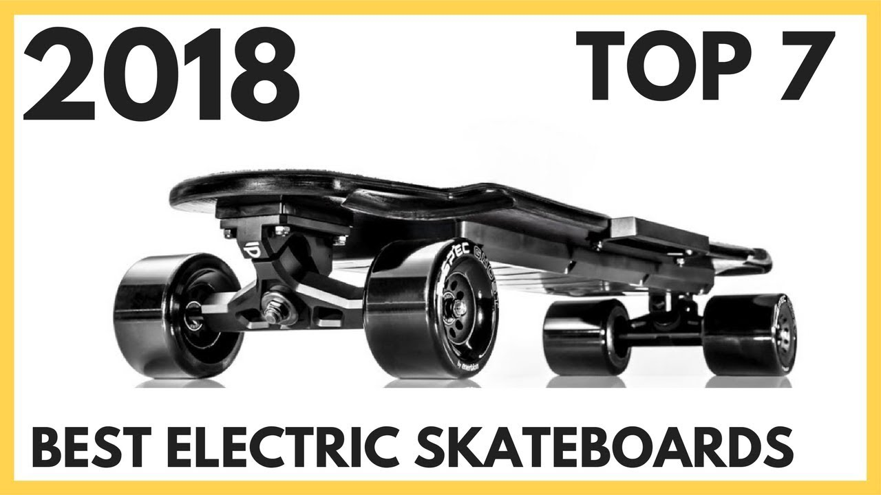 Top 7 Best Electric Skateboards You Can Buy 2018  YouTube
