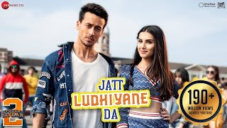 Jatt Ludhiyane Da – Student Of The Year 2 Tiger Shroff Tara & Ananya Vishal & Shekhar Payal Dev