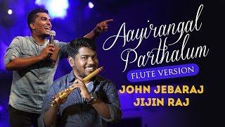 Aayirangal Parthalum flute version | Pastor John Jebaraj | Jijin Raj