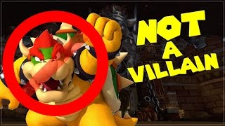 Bowser is NOT A VILLAIN !!