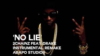 2 Chainz - No Lie feat. Drake (Instrumental Remake) [Abapo Studios]