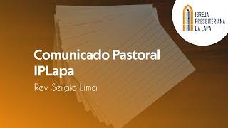 Comunicado Pastoral IPLapa - Rev. Sérgio Lima