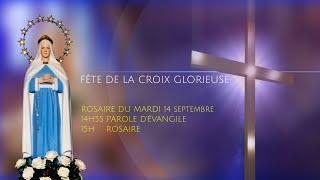 Rosaire du mardi 14 septembre, Fête de la Croix Glorieuse, replay