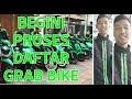 Proses daftar menjadi driver Grab Indonesia #Grab