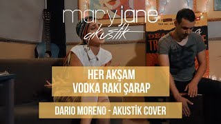 Mary Jane - Her Akşam Vodka Rakı Şarap (Akustik Cover)