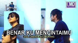 LINEKER SITUMORANG - BENAR KU MENCINTAIMU [Official Music Video CMD Record]