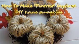 How To Make Easy Sisal Pumpkins | Pintrest Inspired Fall Decor | Easy DIY Pumpkins