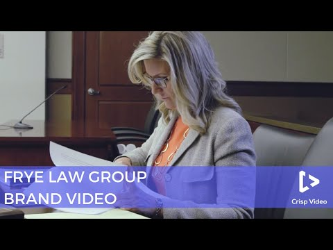 Frye Law Group | Legal Video Marketing | Legal Marketing || Crisp Video