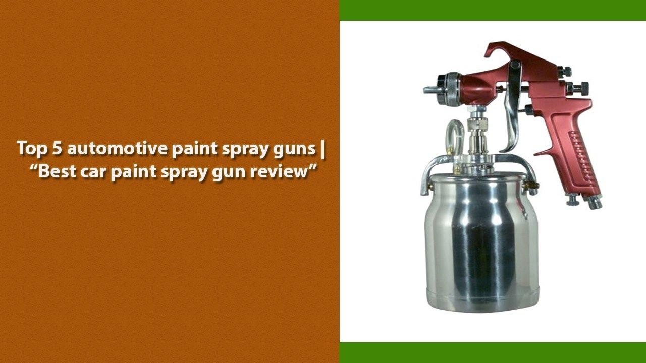 Top 5 automotive paint spray guns best car paint spray for Best automotive paint gun