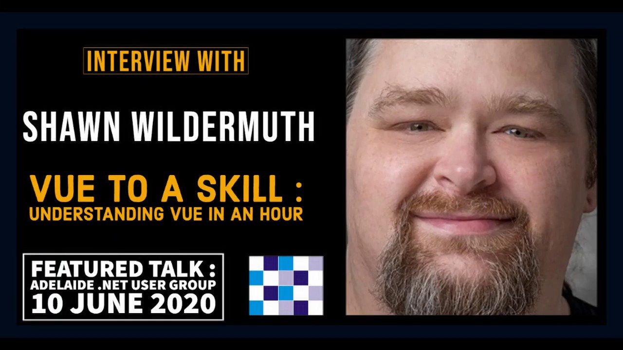 INTERVIEW WITH SHAWN WILDERMUTH - FEATURED PRESENTER AT ADNUG, 10 JUNE 2020