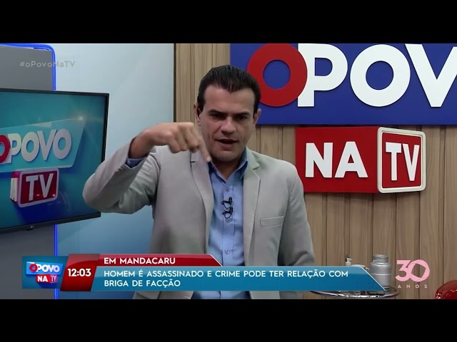 Homem é assassinado e crime pode ter relação com briga de facção, em Mandacaru - O Povo na TV