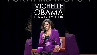 Michelle Obama: Forward Motion