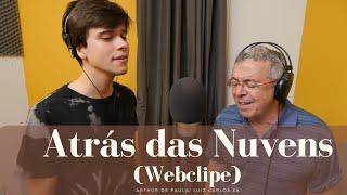 ATRÁS DAS NUVENS (Arthur de Paula / Luiz Carlos Sá)