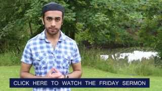 Summary of the Friday Sermon: The Merciful and Forgiving God 18th July 2014