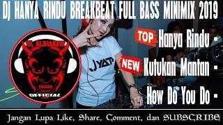 DJ HANYA RINDU VS KUTUKAN MANTAN BREAKBEAT FULL BASS MINIMIX 2019 By Aldi - DJ ALDIAKEW OFFICIAL -