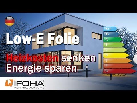 Heizkosten senken und Energie sparen mit Low E Folie / Energiesparfolie für Fenster und Türen.