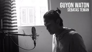 SEBATAS TEMAN - GUYON WATON (Cover by Geraldo Rico)