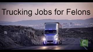 Trucking Jobs for Felons