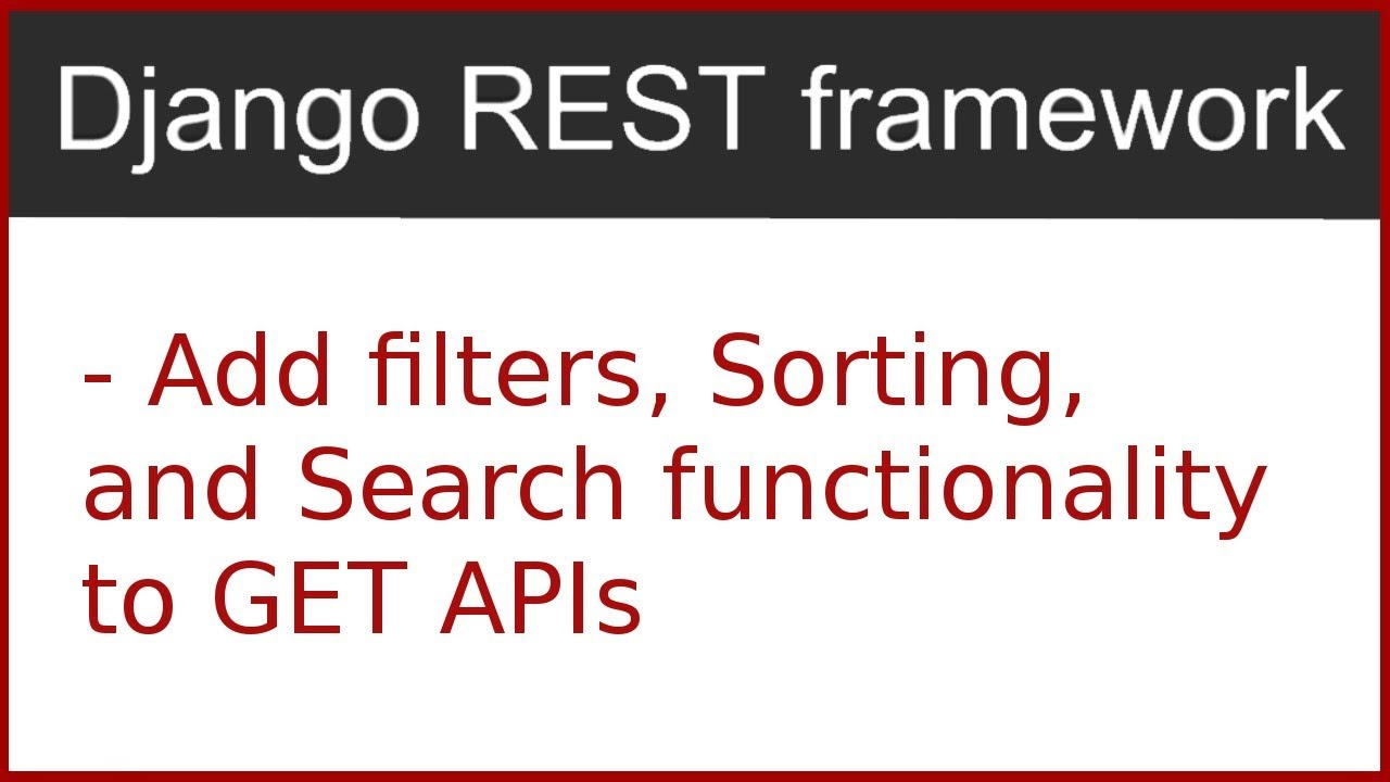 11   Add filters, sorting and search in GET APIs using Django Rest  Framework   by Hardik Patel