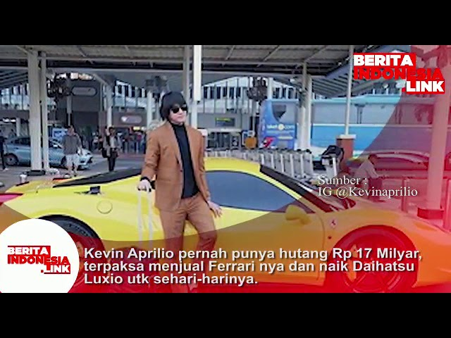 Kevin Aprilio pernah punya hutang Rp 17 Milyar, terpaksa menjual rumah dan mobil Ferrarinya.