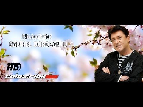 Gabriel Dorobantu - Niciodata Hd Official