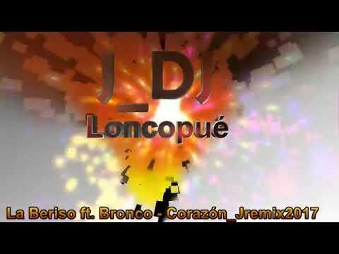 LONCOPUE REMIX - La Beriso ft  Bronco   Corazón Jremix