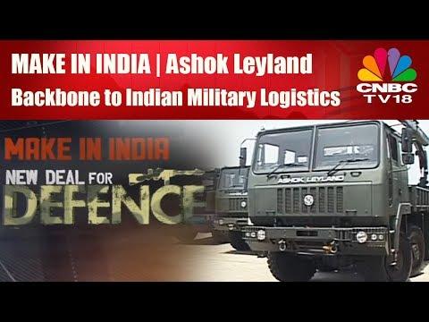Make In India | Ashok Leyland | Backbone To Indian Military Logistics | Part 1| CNBC TV18