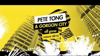 All Gone Pete Tong & Gorgon City Miami 2015 - Album Sampler