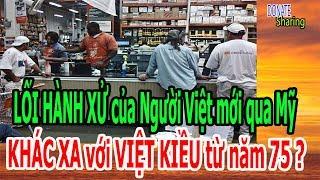 LỐI HÀNH XỬ của Người Việt mới qua Mỹ KHÁC XA với VIỆT KIỀU từ năm 75 - Donate Sharing