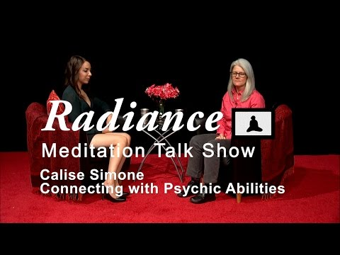 Radiance: Calise Simone Part 3, Connecting with Your Psychic Abilities