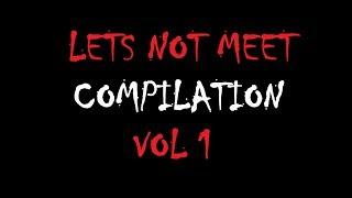 Lets-Not-Meet-Compilation-Volume-1