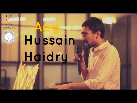 Aag - Hussain Haidry at Words and Voices