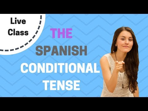 The Spanish Conditional tense (Live class - Tips and key phrases)
